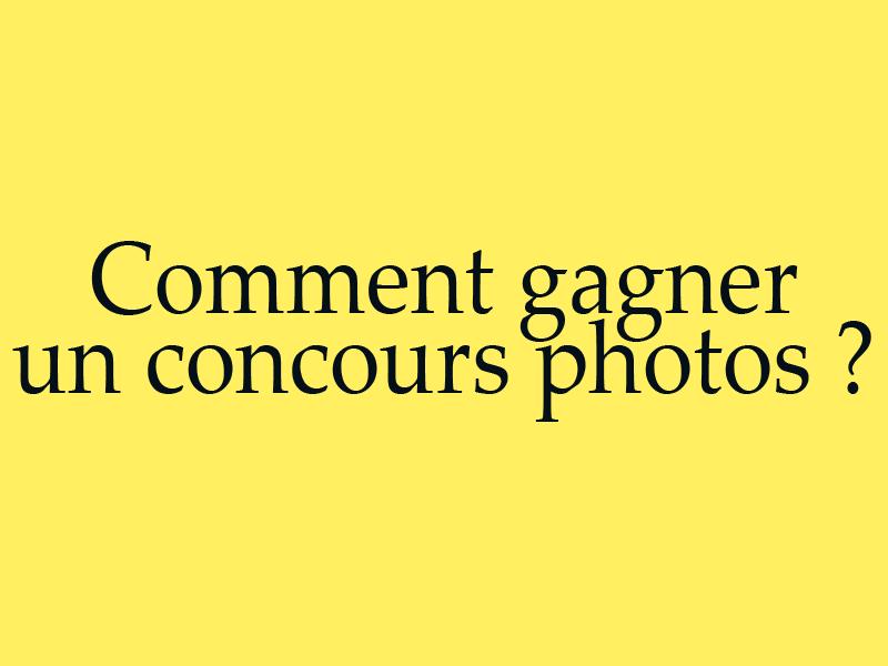 Comment gagner un concours photos ?
